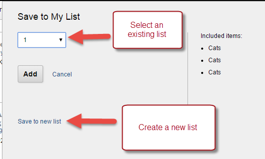 """Save to My List"" Add to an existing list or create a new list"